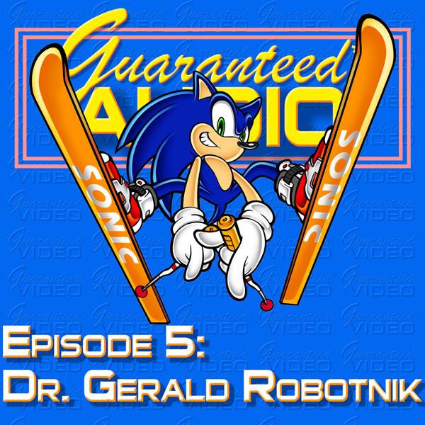 Episode 5: Dr. Gerald Robotnik