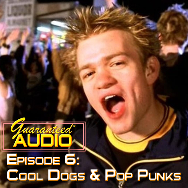 Episode 6: Cool Dogs and Pop Punks